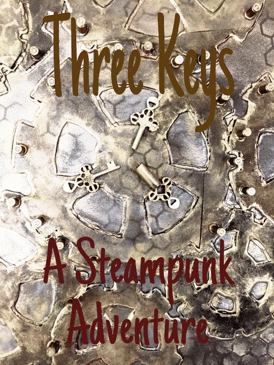 Three Keys – A streampunk adventure